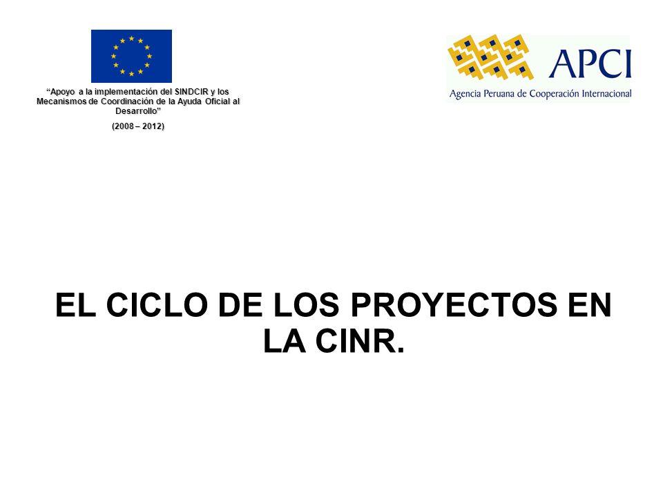 Apoyo a la implementación del SINDCIR y los Mecanismos de Coordinación de la Ayuda Oficial al Desarrollo (2008 – 2012) EL CICLO DE LOS PROYECTOS EN LA