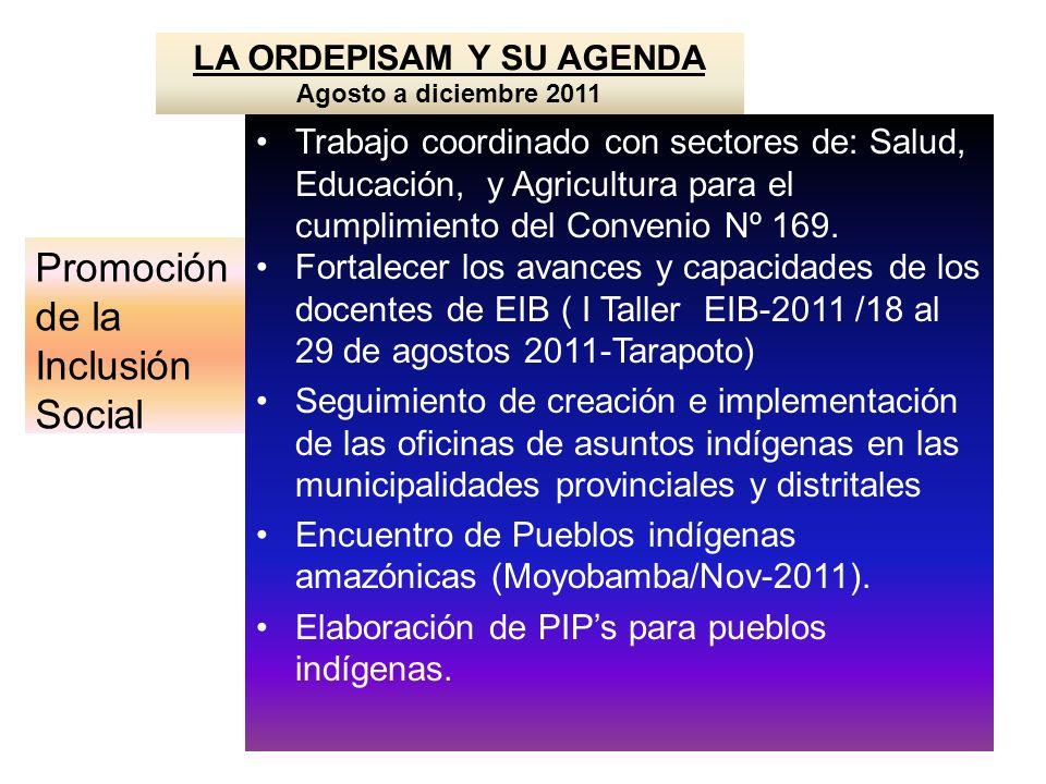 LA ORDEPISAM Y SU AGENDA Agosto a diciembre 2011 Trabajo coordinado con sectores de: Salud, Educación, y Agricultura para el cumplimiento del Convenio