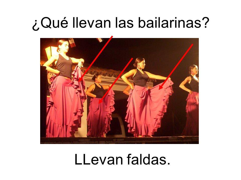 LLevan faldas. ¿Qué llevan las bailarinas?