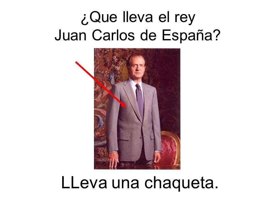 ¿Que lleva el rey Juan Carlos de España? LLeva una chaqueta.