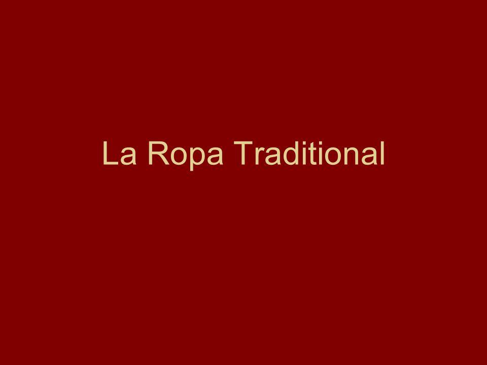 La Ropa Traditional