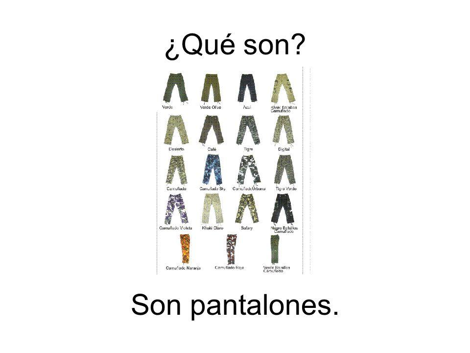 Son pantalones. ¿Qué son?