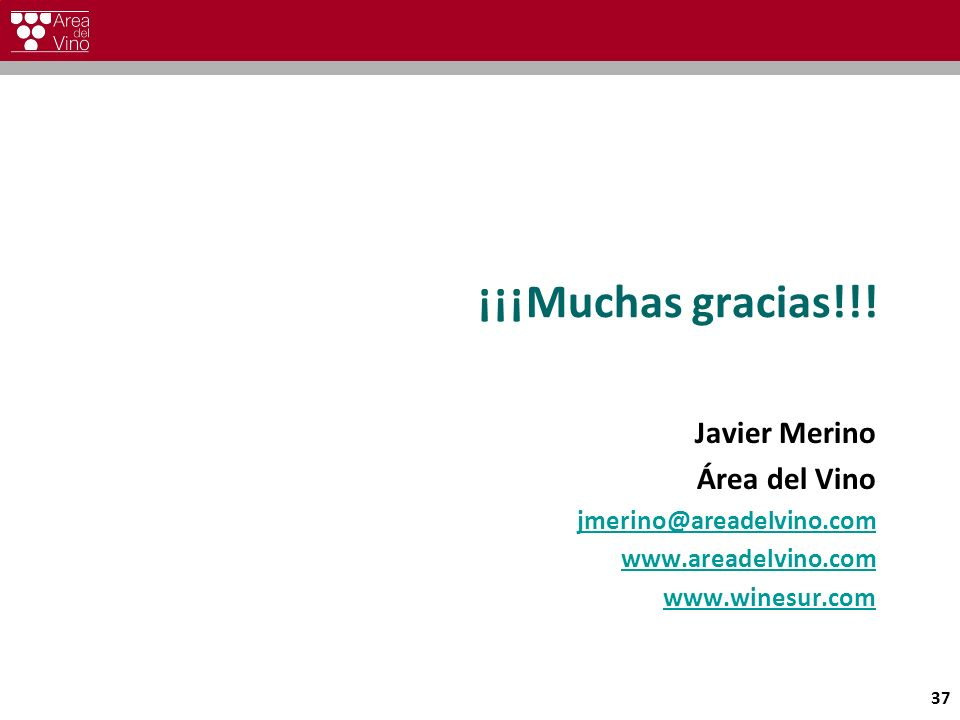 ¡¡¡Muchas gracias!!! Javier Merino Área del Vino jmerino@areadelvino.com www.areadelvino.com www.winesur.com 37