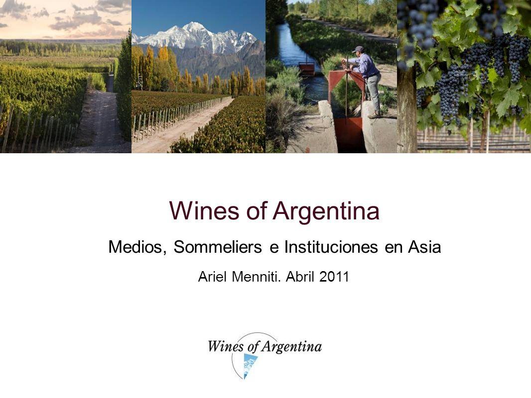 Wines of Argentina Medios, Sommeliers e Instituciones en Asia Ariel Menniti. Abril 2011