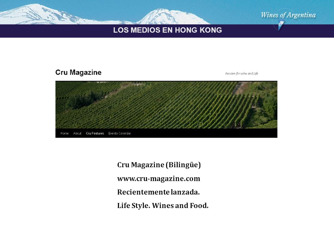 Argentina LOS MEDIOS EN HONG KONG Cru Magazine (Bilingüe) www.cru-magazine.com Recientemente lanzada.