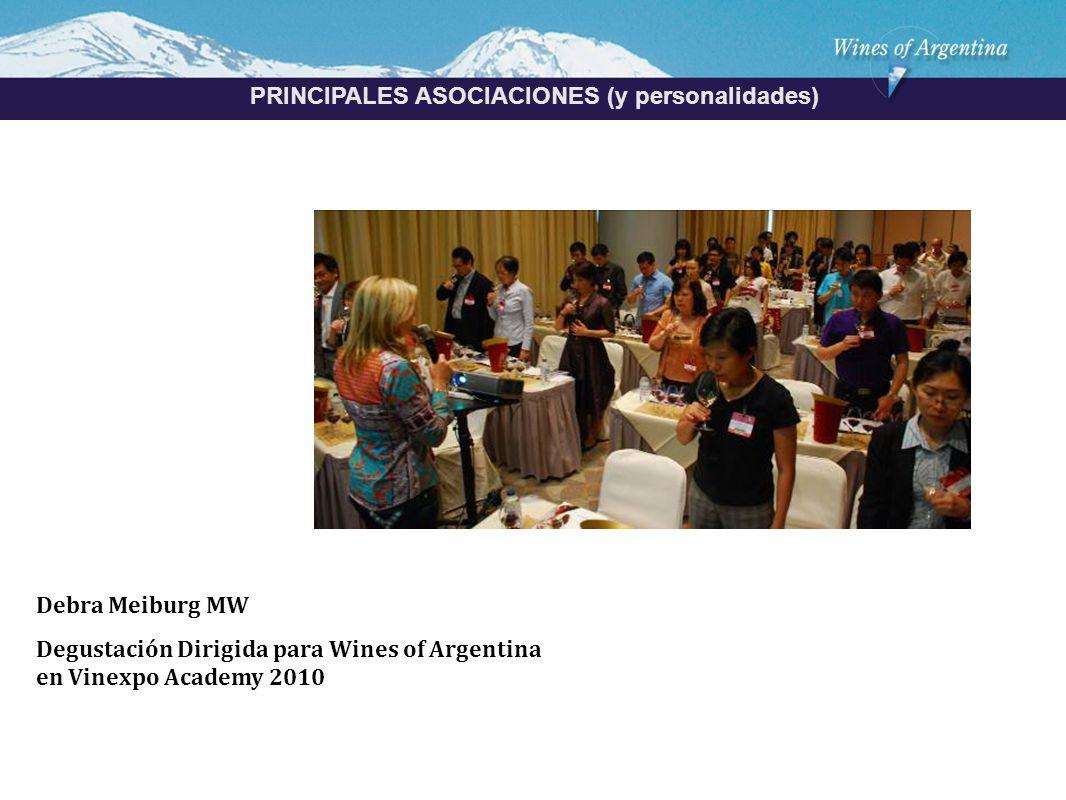 Argentina PRINCIPALES ASOCIACIONES (y personalidades) Debra Meiburg MW Degustación Dirigida para Wines of Argentina en Vinexpo Academy 2010
