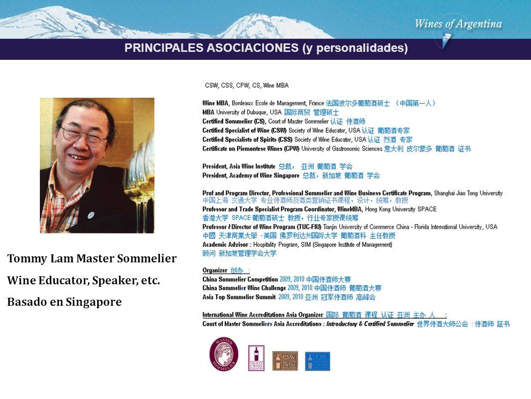 Argentina PRINCIPALES ASOCIACIONES (y personalidades) Tommy Lam Master Sommelier Wine Educator, Speaker, etc.