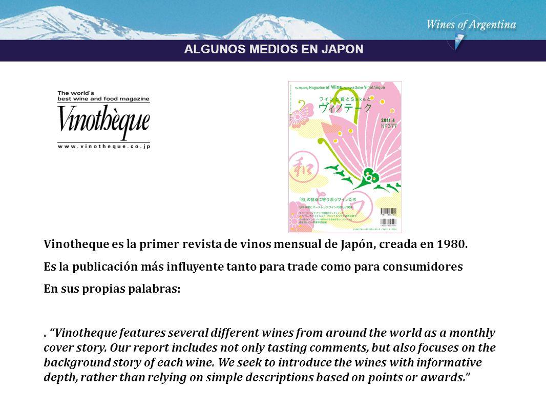 Argentina ALGUNOS MEDIOS EN JAPON Vinotheque es la primer revista de vinos mensual de Japón, creada en 1980.