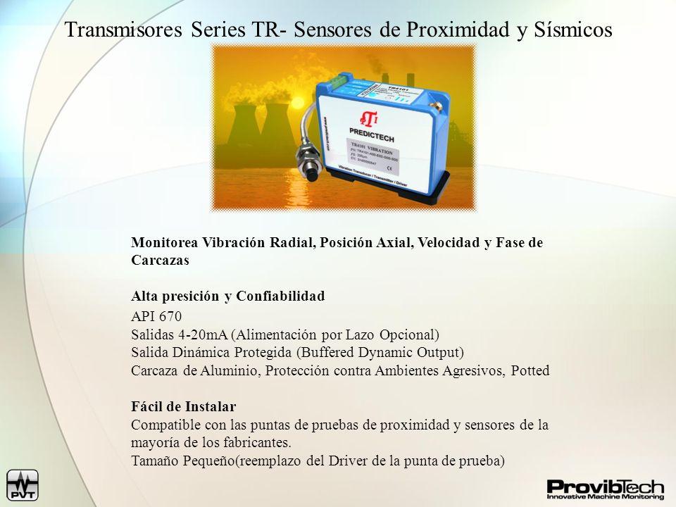 Transmisores Series TR- Sensores de Proximidad y Sísmicos Monitorea Vibración Radial, Posición Axial, Velocidad y Fase de Carcazas Alta presición y Co