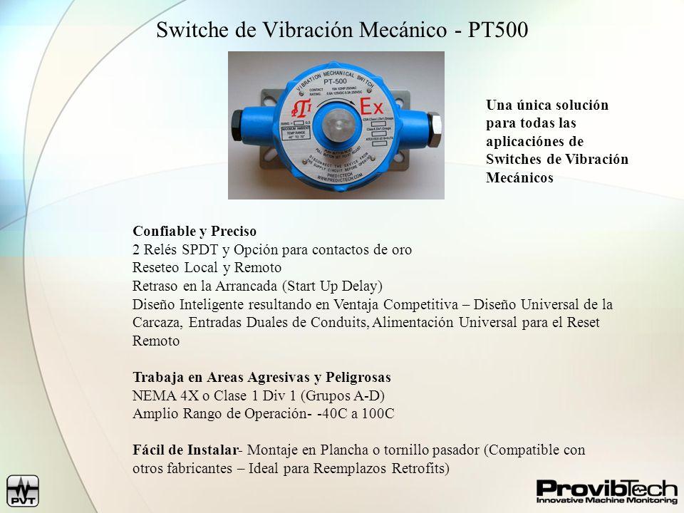 Switche de Vibración Mecánico - PT500 Confiable y Preciso 2 Relés SPDT y Opción para contactos de oro Reseteo Local y Remoto Retraso en la Arrancada (