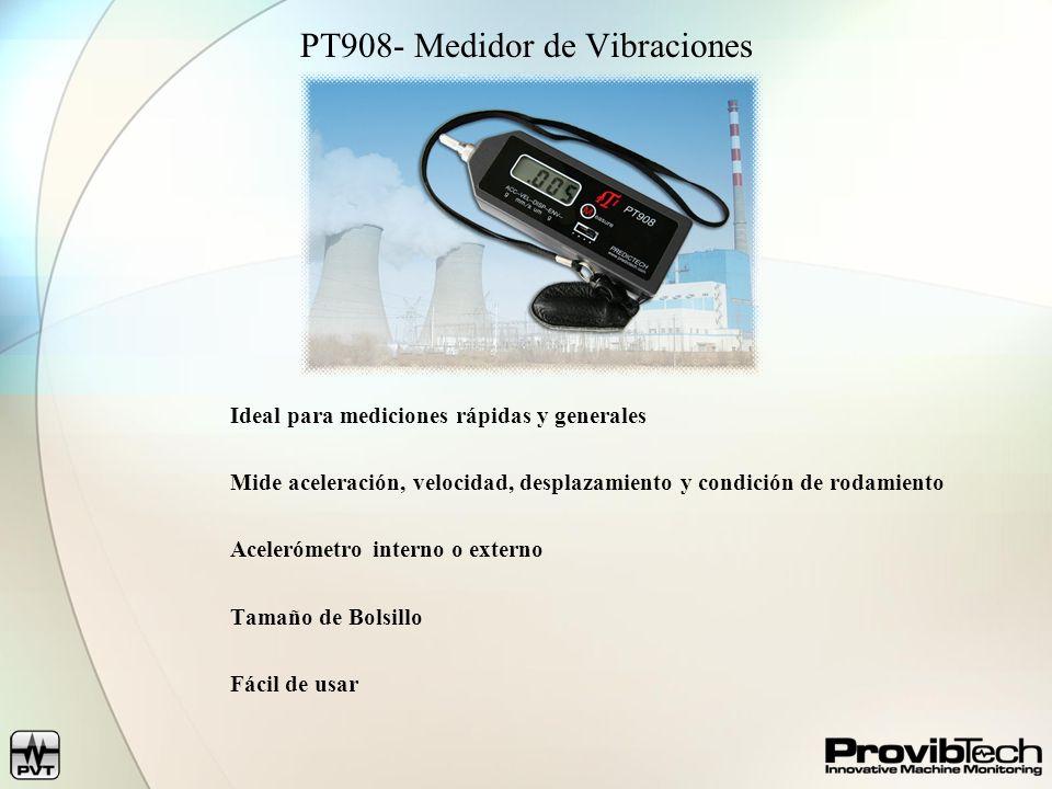 PT908- Medidor de Vibraciones Ideal para mediciones rápidas y generales Mide aceleración, velocidad, desplazamiento y condición de rodamiento Acelerómetro interno o externo Tamaño de Bolsillo Fácil de usar