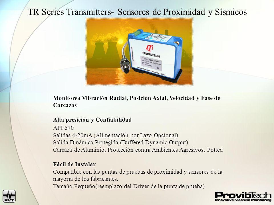 TR Series Transmitters- Sensores de Proximidad y Sísmicos Monitorea Vibración Radial, Posición Axial, Velocidad y Fase de Carcazas Alta presición y Co