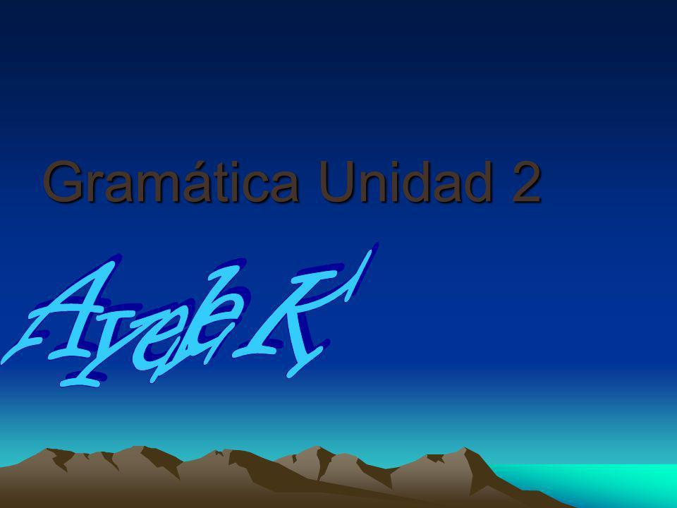 Gramática Unidad 2