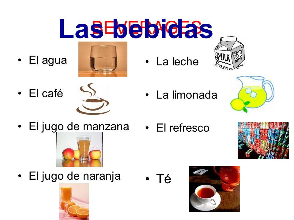 BEVERAGES El agua El café El jugo de manzana El jugo de naranja La leche La limonada El refresco Té Las bebidas