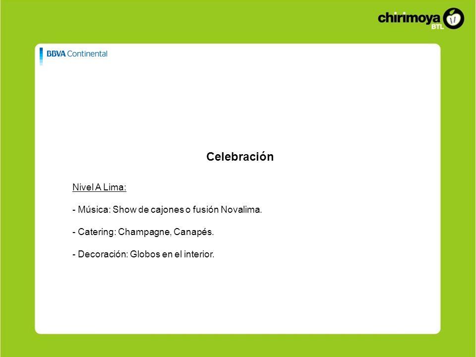 Celebración Nivel A Lima: - Música: Show de cajones o fusión Novalima. - Catering: Champagne, Canapés. - Decoración: Globos en el interior.