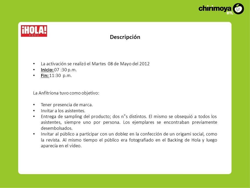 Descripción La activación se realizó el Martes 08 de Mayo del 2012 Inicio: 07 :30 p.m.