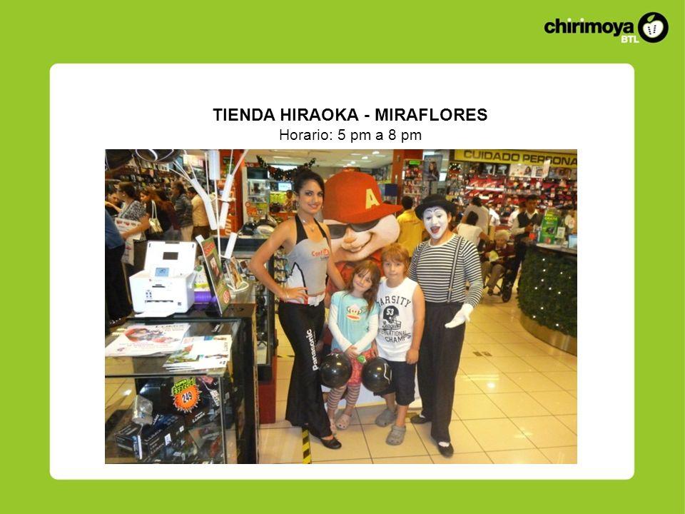 TIENDA HIRAOKA - MIRAFLORES Horario: 5 pm a 8 pm