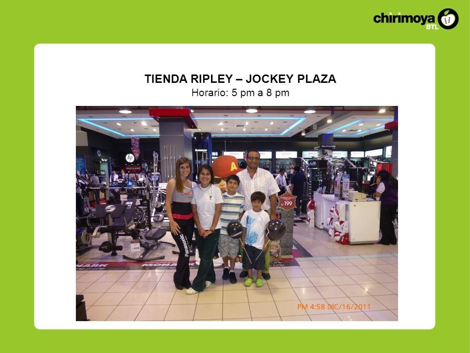 TIENDA RIPLEY – JOCKEY PLAZA Horario: 5 pm a 8 pm