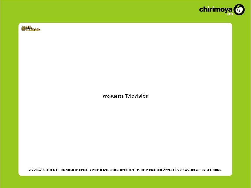Propuesta Televisión GPO VALLAS S.A. Todos los derechos reservados y protegidos por la ley de autor. Las ideas, contenidos y desarrollos son propiedad