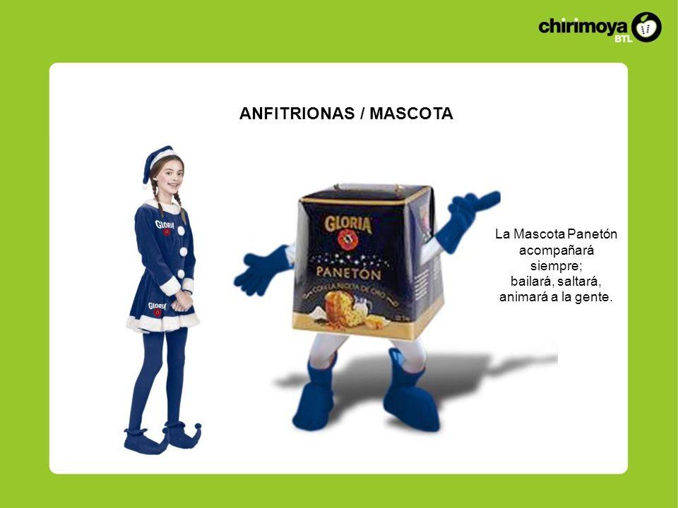 ANFITRIONAS / MASCOTA La Mascota Panetón acompañará siempre; bailará, saltará, animará a la gente.