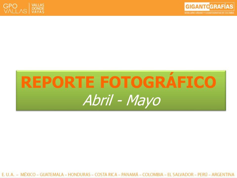 REPORTE FOTOGRÁFICO Abril - Mayo REPORTE FOTOGRÁFICO Abril - Mayo
