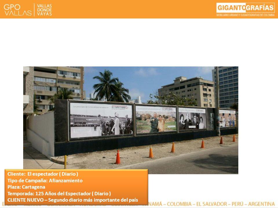 Cliente: El espectador ( Diario ) Tipo de Campaña: Afianzamiento Plaza: Cartagena Temporada: 125 Años del Espectador ( Diario ) CLIENTE NUEVO – Segund