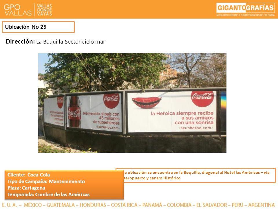 Ubicación No 25 Esta ubicación se encuentra en la Boquilla, diagonal al Hotel las Américas – vía al aeropuerto y centro Histórico Dirección: La Boquil