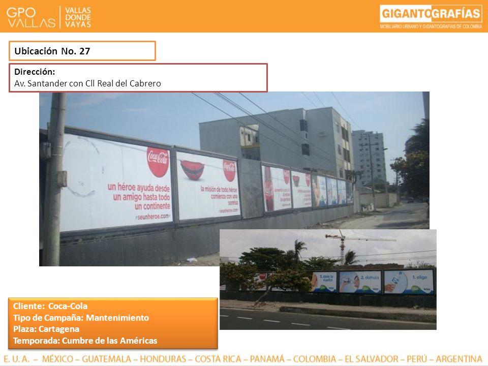 Ubicación No. 27 Dirección: Av. Santander con Cll Real del Cabrero Cliente: Coca-Cola Tipo de Campaña: Mantenimiento Plaza: Cartagena Temporada: Cumbr