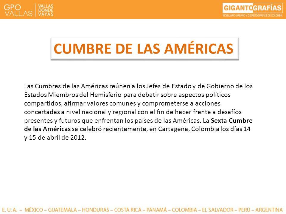 Las Cumbres de las Américas reúnen a los Jefes de Estado y de Gobierno de los Estados Miembros del Hemisferio para debatir sobre aspectos políticos co