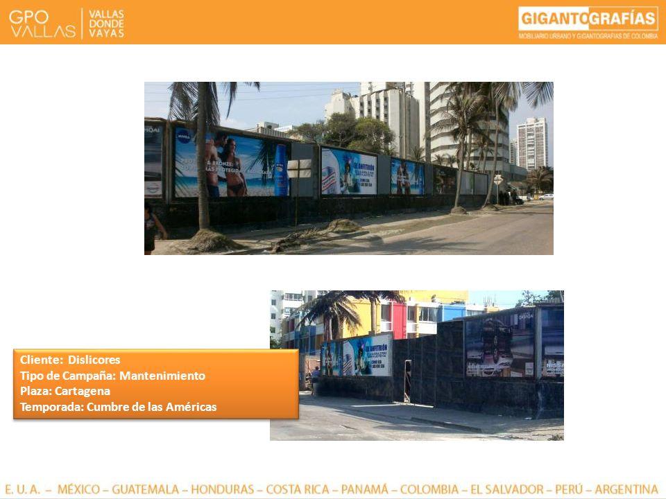 Cliente: Dislicores Tipo de Campaña: Mantenimiento Plaza: Cartagena Temporada: Cumbre de las Américas Cliente: Dislicores Tipo de Campaña: Mantenimien
