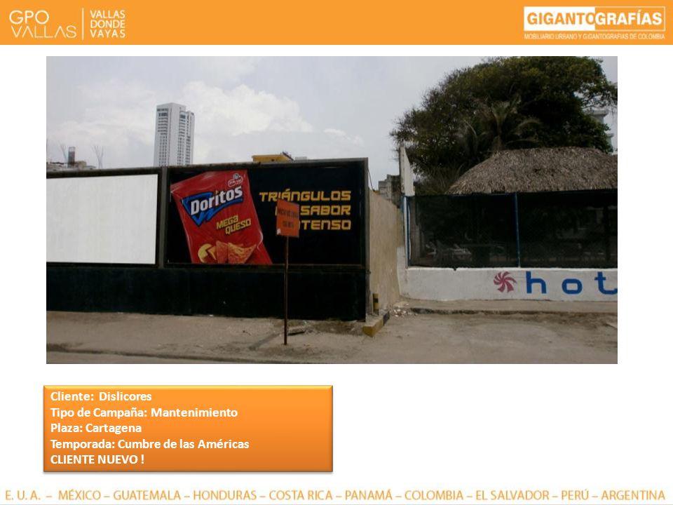 Cliente: Dislicores Tipo de Campaña: Mantenimiento Plaza: Cartagena Temporada: Cumbre de las Américas CLIENTE NUEVO ! Cliente: Dislicores Tipo de Camp