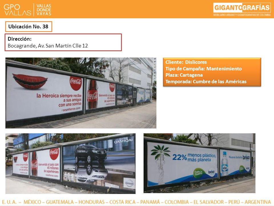 Dirección: Bocagrande, Av. San Martín Clle 12 Ubicación No. 38 Cliente: Dislicores Tipo de Campaña: Mantenimiento Plaza: Cartagena Temporada: Cumbre d