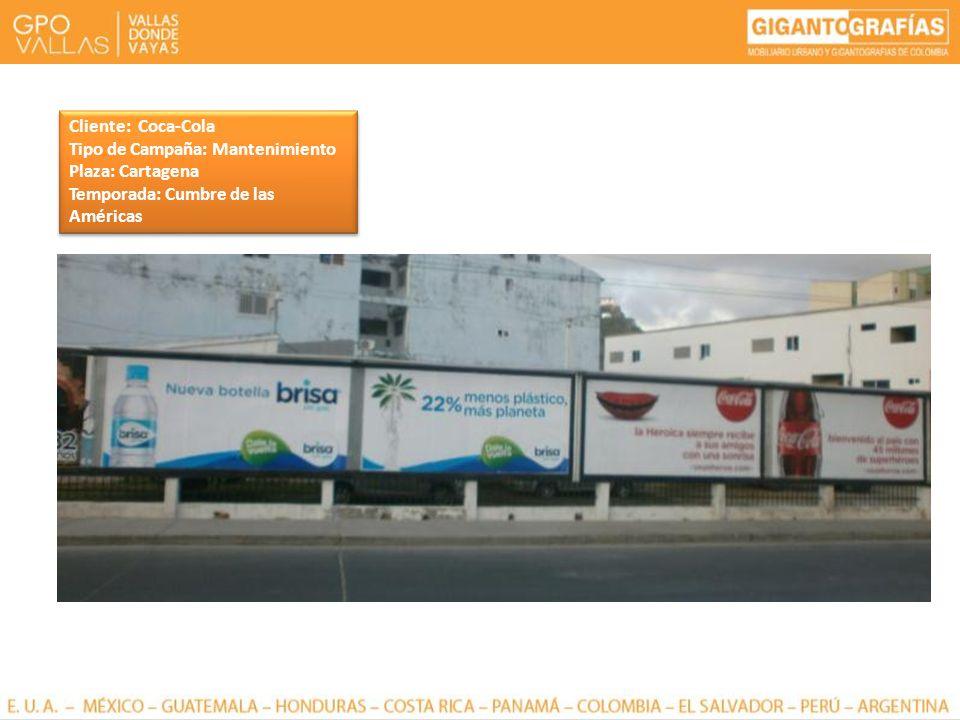 Cliente: Coca-Cola Tipo de Campaña: Mantenimiento Plaza: Cartagena Temporada: Cumbre de las Américas Cliente: Coca-Cola Tipo de Campaña: Mantenimiento