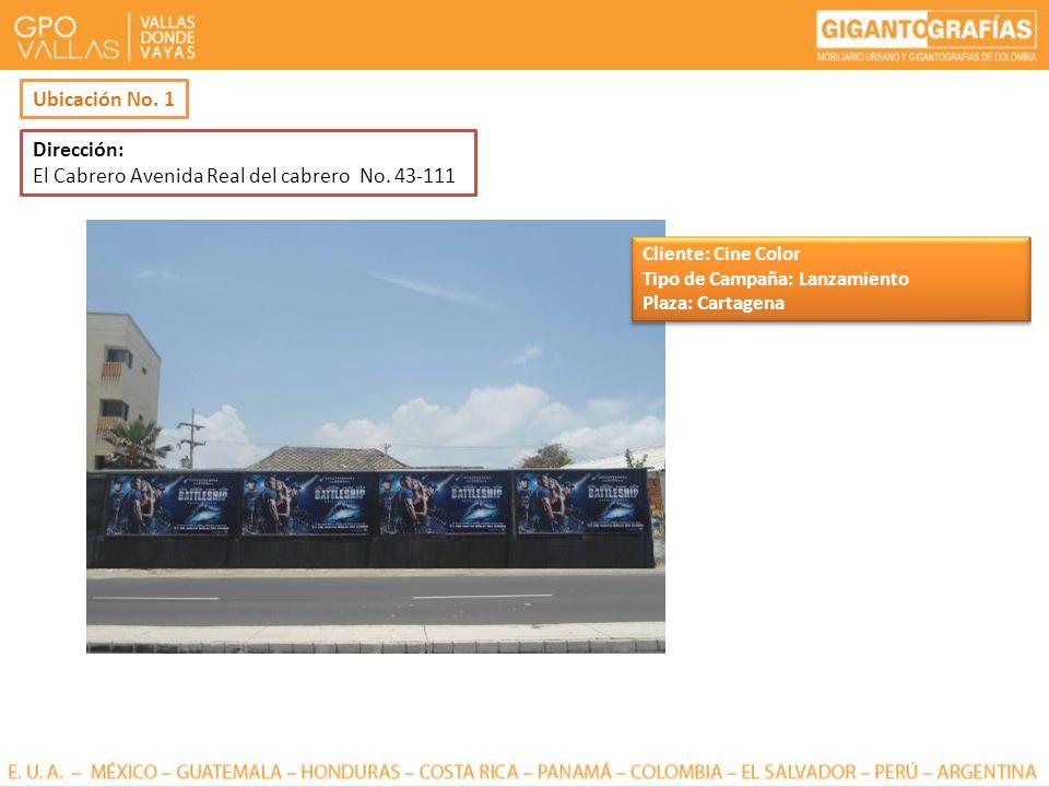 Dirección: El Cabrero Avenida Real del cabrero No. 43-111 Ubicación No. 1 Cliente: Cine Color Tipo de Campaña: Lanzamiento Plaza: Cartagena Cliente: C