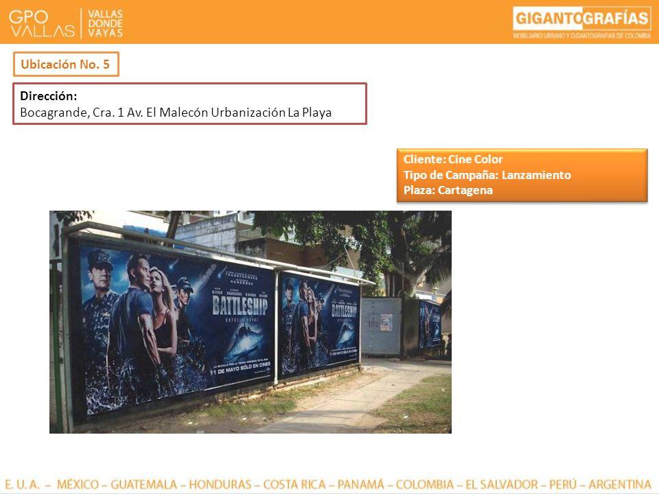 Dirección: Bocagrande, Cra. 1 Av. El Malecón Urbanización La Playa Ubicación No. 5 Cliente: Cine Color Tipo de Campaña: Lanzamiento Plaza: Cartagena C