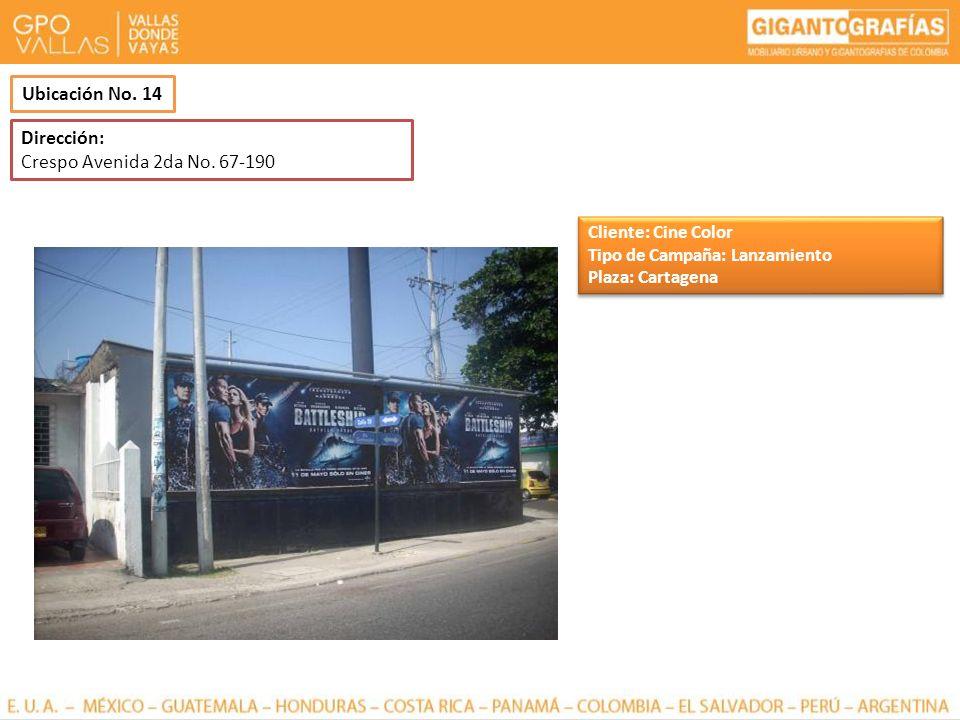 Dirección: Crespo Avenida 2da No. 67-190 Ubicación No. 14 Cliente: Cine Color Tipo de Campaña: Lanzamiento Plaza: Cartagena Cliente: Cine Color Tipo d