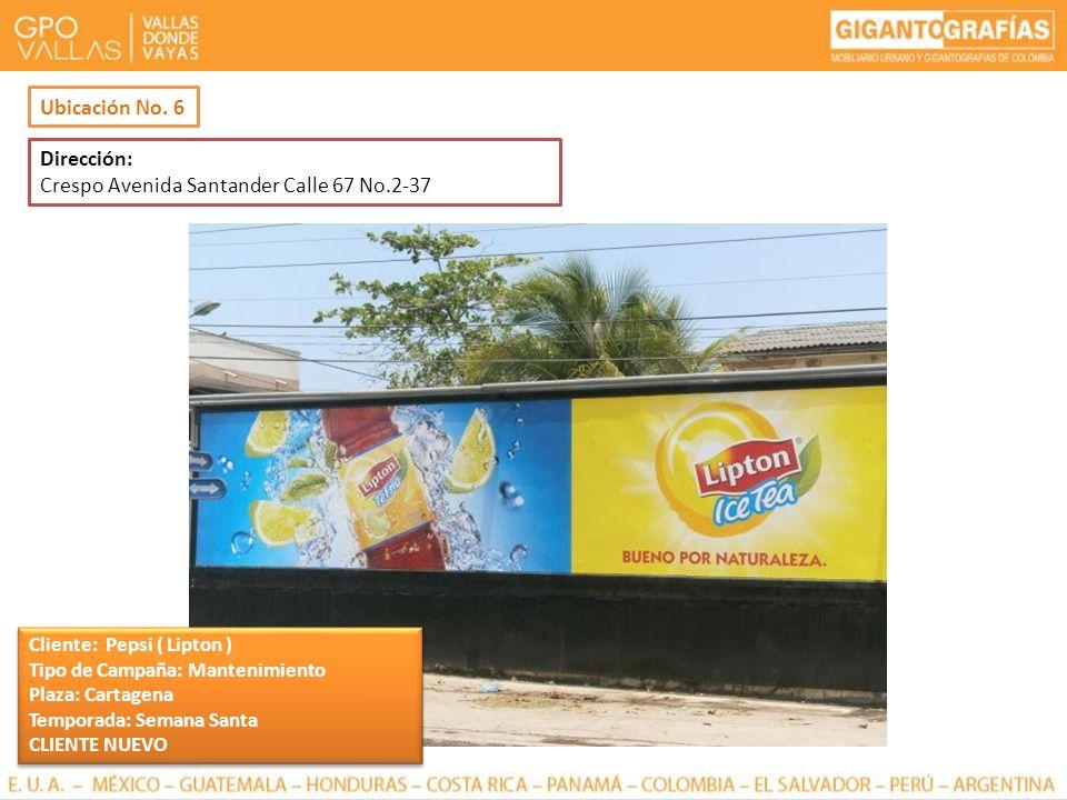 Dirección: Crespo Avenida Santander Calle 67 No.2-37 Ubicación No. 6 Cliente: Pepsi ( Lipton ) Tipo de Campaña: Mantenimiento Plaza: Cartagena Tempora