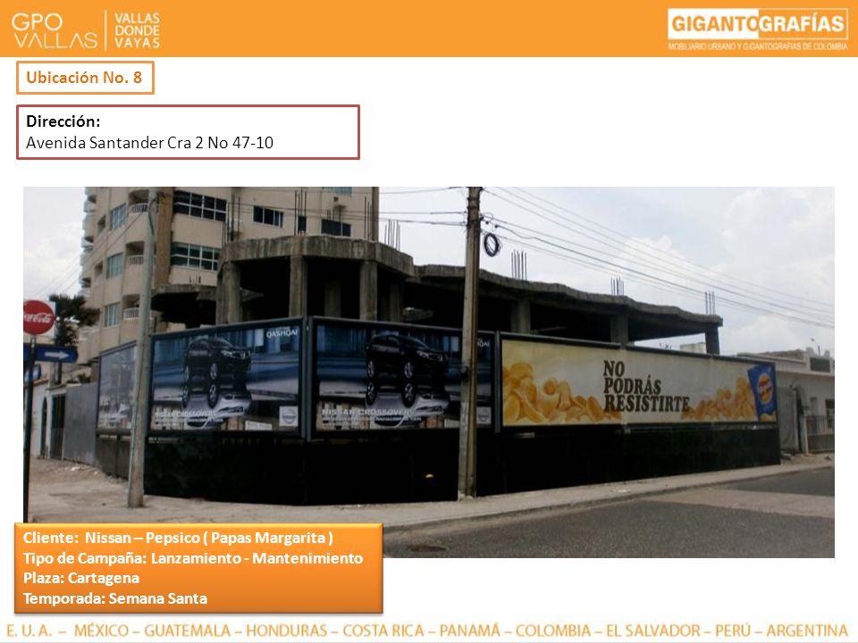 Dirección: Avenida Santander Cra 2 No 47-10 Ubicación No. 8 Cliente: Nissan – Pepsico ( Papas Margarita ) Tipo de Campaña: Lanzamiento - Mantenimiento