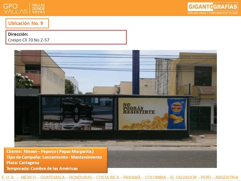 Ubicación No. 9 Dirección: Crespo Cll 70 No 2-57 Cliente: Nissan – Pepsico ( Papas Margarita ) Tipo de Campaña: Lanzamiento - Mantenimiento Plaza: Car