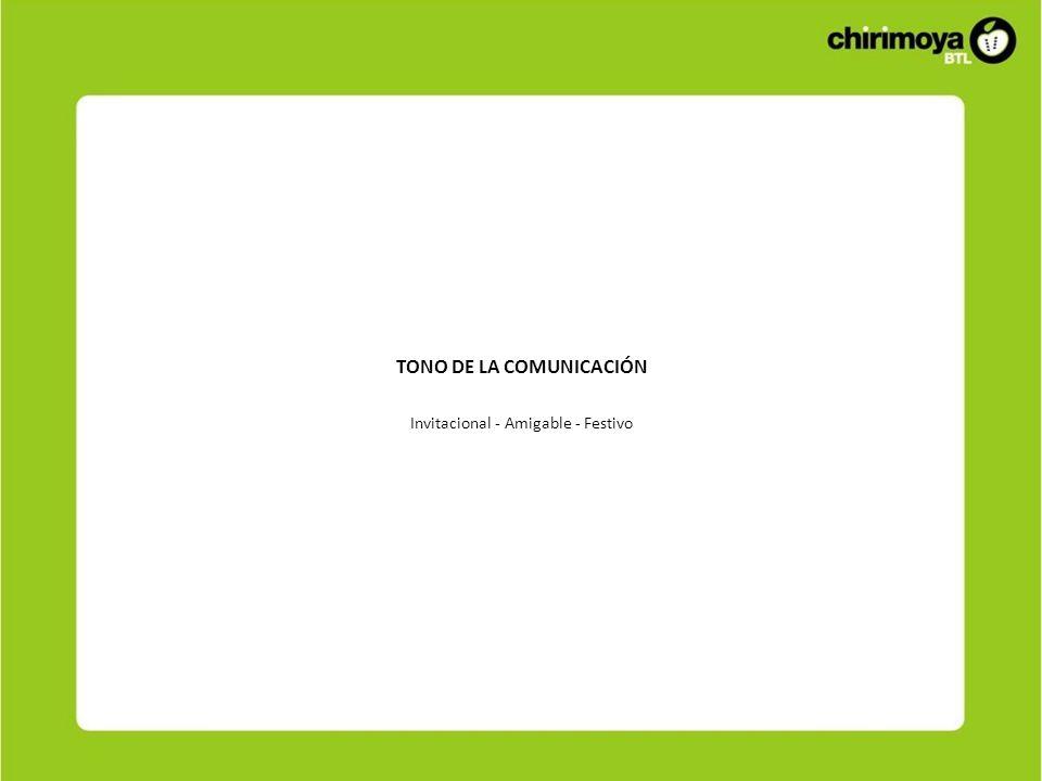 TONO DE LA COMUNICACIÓN Invitacional - Amigable - Festivo