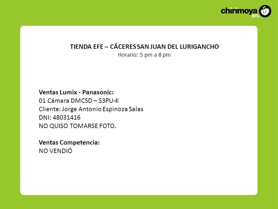 Ventas Lumix - Panasonic: 01 Cámara DMCSD – S3PU-K Cliente: Jorge Antonio Espinoza Salas DNI: 48031416 NO QUISO TOMARSE FOTO. Ventas Competencia: NO V