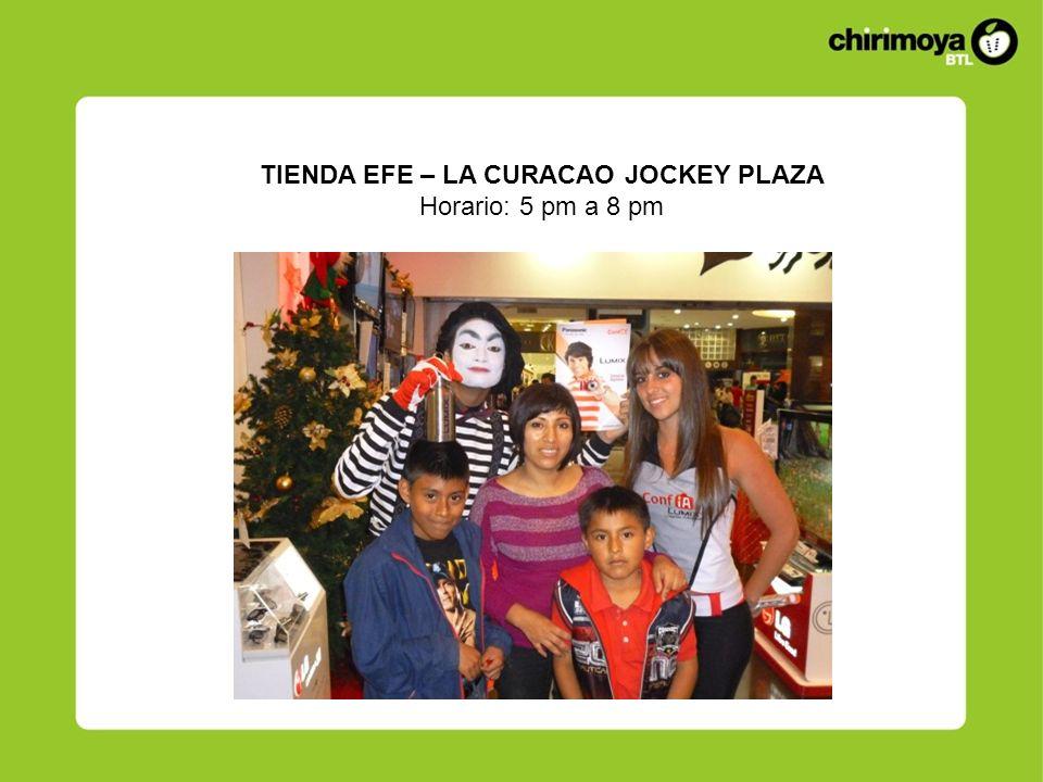TIENDA EFE – LA CURACAO JOCKEY PLAZA Horario: 5 pm a 8 pm