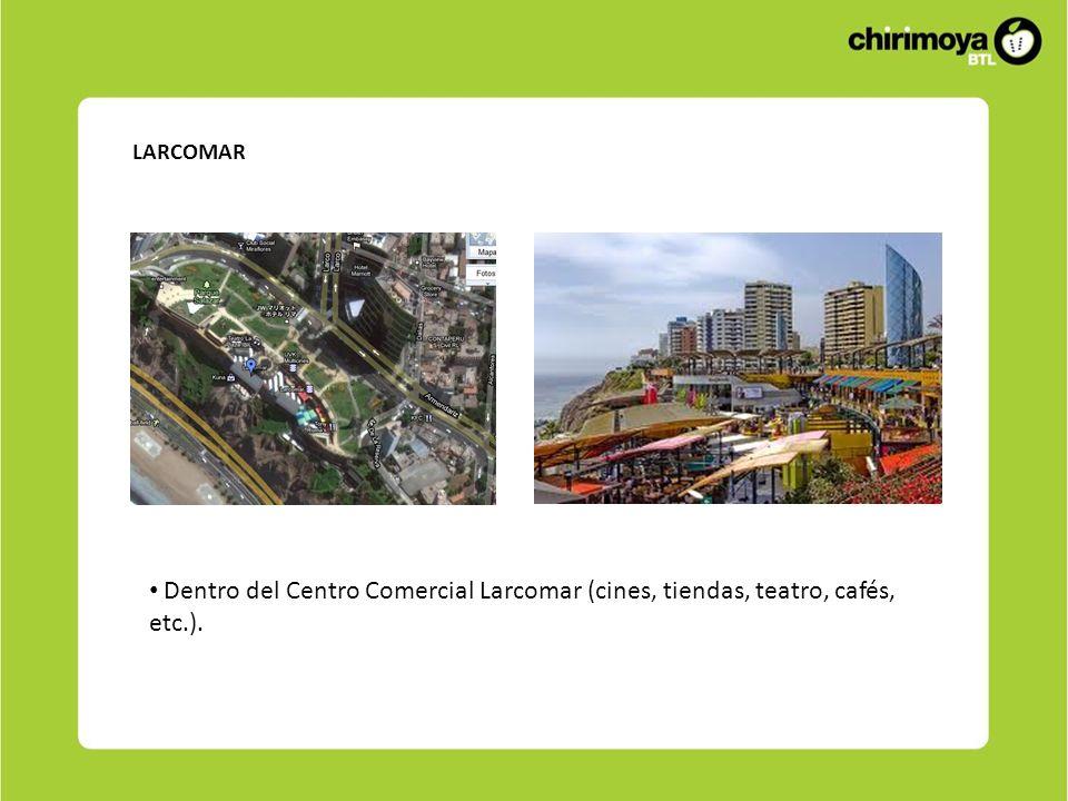 LARCOMAR Dentro del Centro Comercial Larcomar (cines, tiendas, teatro, cafés, etc.).