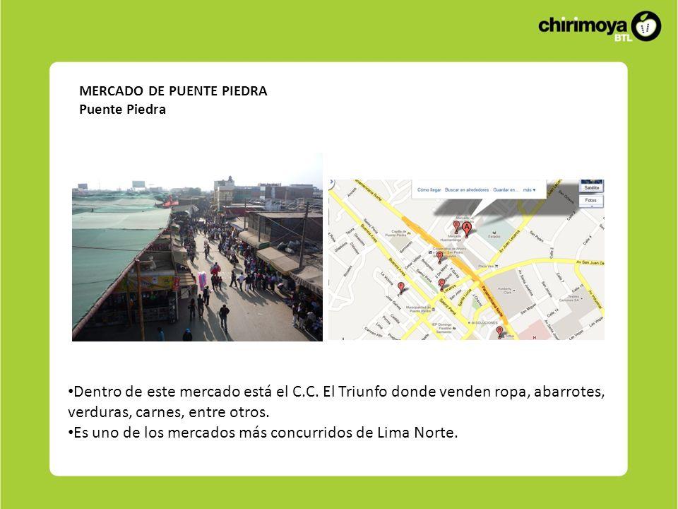 MERCADO DE PUENTE PIEDRA Puente Piedra Dentro de este mercado está el C.C. El Triunfo donde venden ropa, abarrotes, verduras, carnes, entre otros. Es