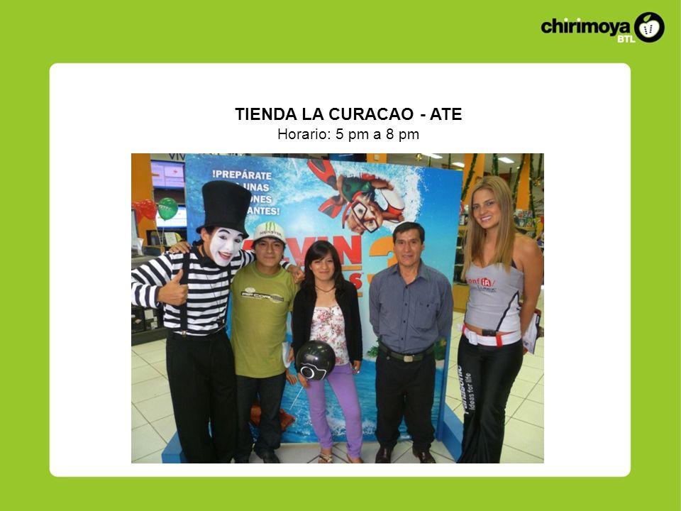 TIENDA LA CURACAO - ATE Horario: 5 pm a 8 pm