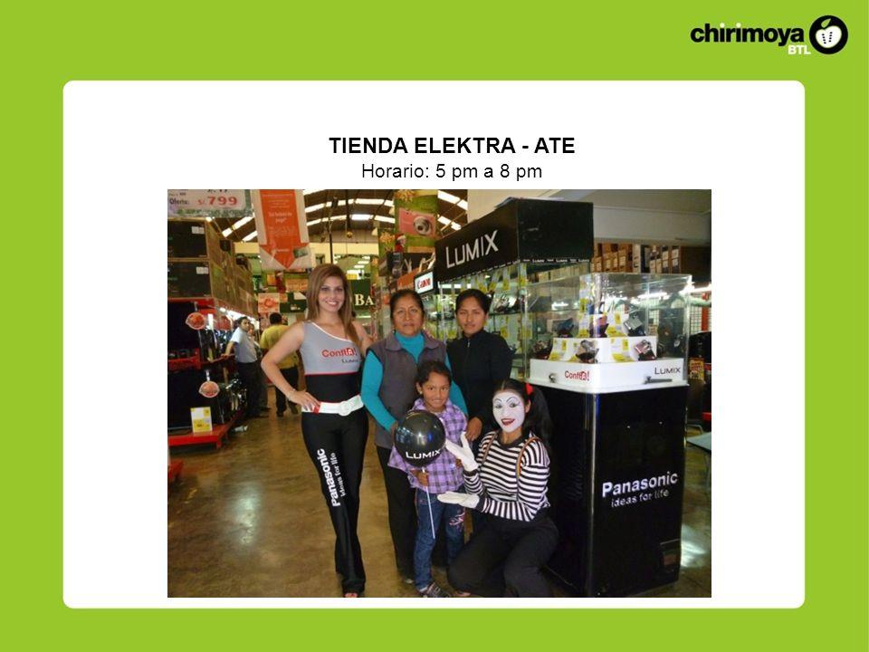 TIENDA ELEKTRA - ATE Horario: 5 pm a 8 pm