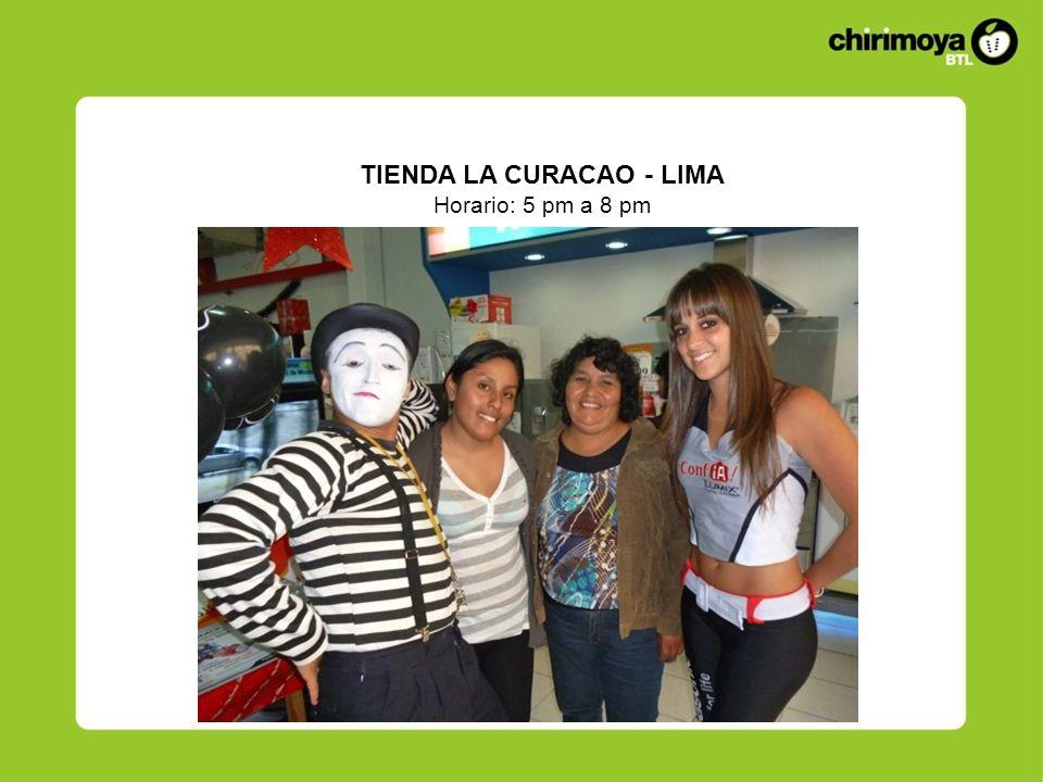 TIENDA LA CURACAO - LIMA Horario: 5 pm a 8 pm