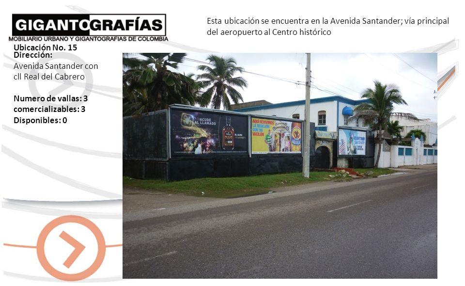 Esta ubicación se encuentra en la Avenida Santander; vía principal del aeropuerto al Centro histórico Dirección: Avenida Santander con cll Real del Cabrero Numero de vallas: 3 comercializables: 3 Disponibles: 0 Ubicación No.