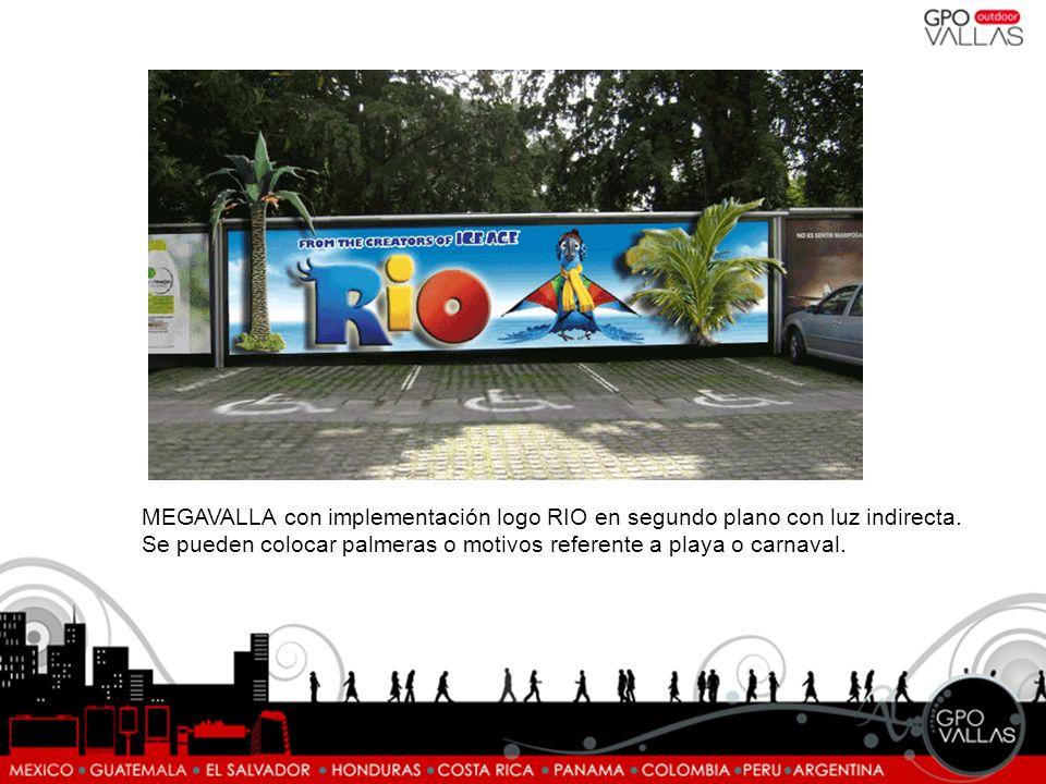 MEGAVALLA con implementación logo RIO en segundo plano con luz indirecta. Se pueden colocar palmeras o motivos referente a playa o carnaval.