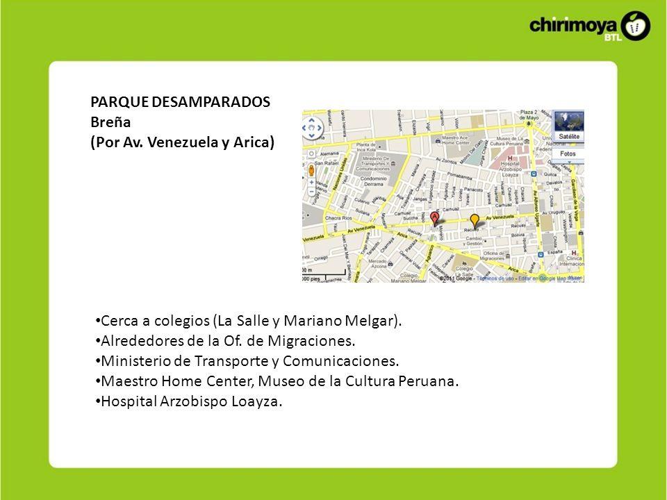 PARQUE DESAMPARADOS Breña (Por Av. Venezuela y Arica) Cerca a colegios (La Salle y Mariano Melgar). Alrededores de la Of. de Migraciones. Ministerio d